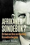 AFRIKANER-SONDEBOK? Die Lewe van Hans van Rensburg, Ossewabrandwag-leier (Afrikaans Edition)