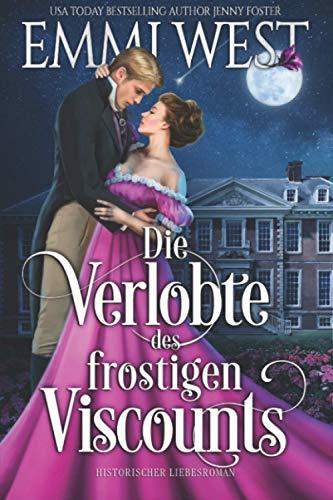 Die Verlobte des frostigen Viscounts: Historischer Liebesroman