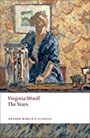 The Years (Oxford World's Classics)