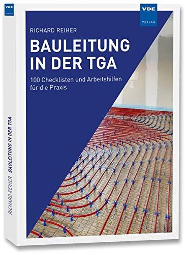 Bauleitung in der TGA: 100 Checklisten und Arbeitshilfen für die Praxis