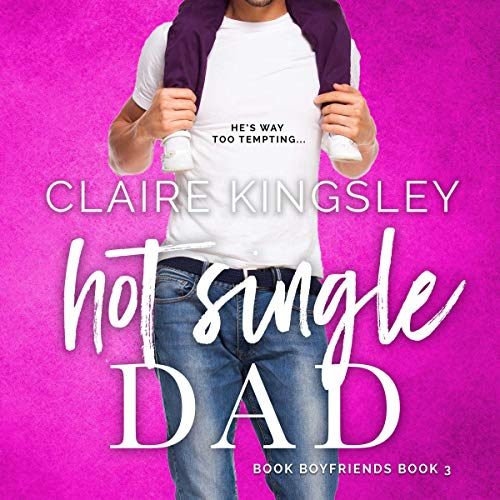 Hot Single Dad audiobook cover art