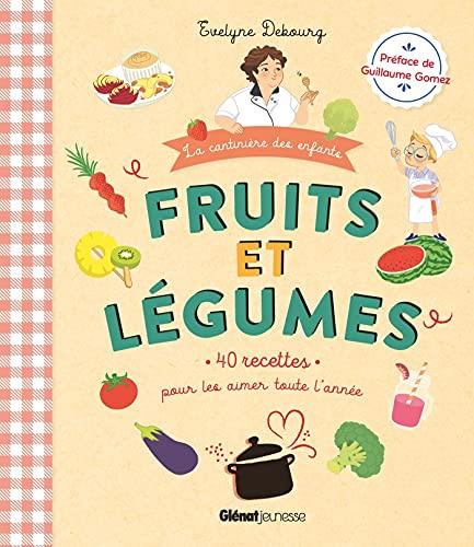 Fruits et légumes: 40 recettes p...