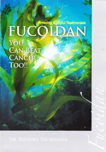 Amazing & Joyful Testimonials Fucoidan (You Can Beat Cancer Too!!)