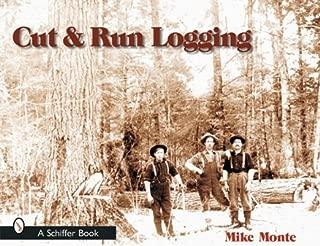 Cut and Run: Loggin' Off the Big Woods