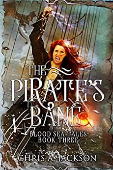 The Pirate's Bane (Blood Sea Tales Book 3) by [Chris A. Jackson]