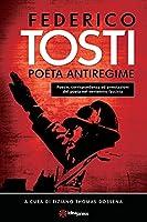 Federico Tosti: Poeta Antiregime