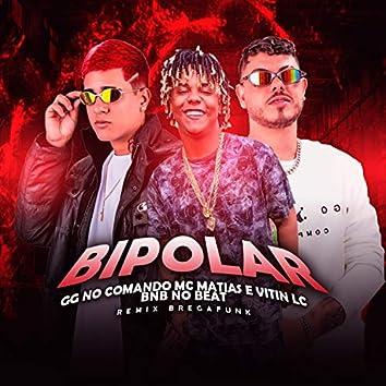 Bipolar (Brega Funk Remix)