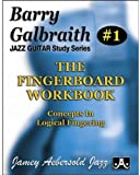 Barry Galbraith Jazz Guitar Study 1 -- The Fingerboard Workbook: Concepts In Logical Fingering