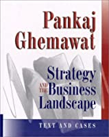 Strategy and the Business Landscape: Text and Cases