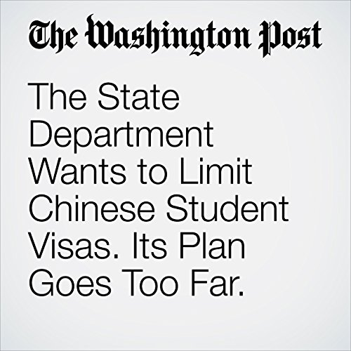 The State Department Wants to Limit Chinese Student Visas. Its Plan Goes Too Far. copertina