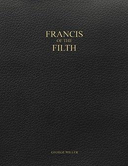 Francis of the Filth (English Edition) PDF EPUB Gratis descargar completo