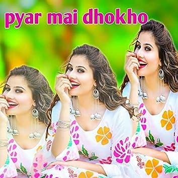 Pyar Mai Dhokho