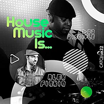 House Music Is...