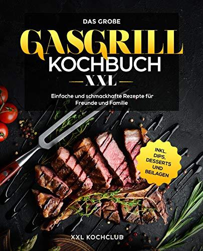 Das große Gasgrill Kochbuch XXL ...