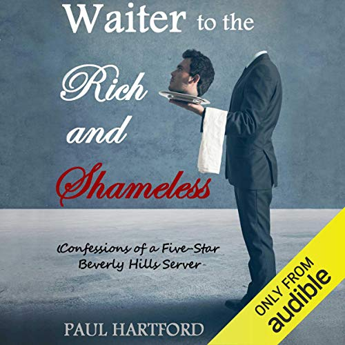 Waiter to the Rich and Shameless cover art