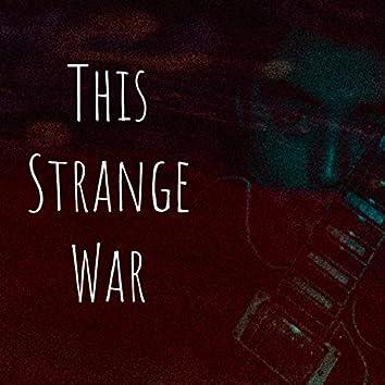 This Strange War