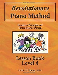 Revolutionary Piano Method: Lesson Book Level 4: Based on Pr