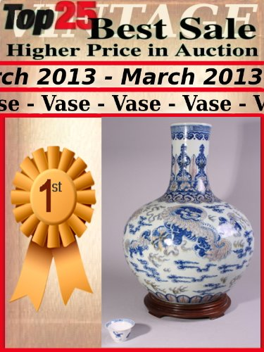 Top25 Best Sale Higher Price in Auction - March 2013 - Vintage Vase (English Edition)