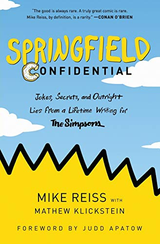 Springfield Confidential: Jokes, Secrets, and Outright Lies from a Lifetime Writing for The Simpsons -  Reiss, Mike, Paperback