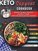 Keto Copycat Recipes: THE most popular KETO recipes at home - FAMOUS RESTAURANT COPYCAT COOKBOOK