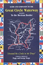 Guide and Companion to the Great Circle Waterway including to the Border of Mexico