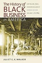 The History of Black Business in America: Capitalism, Race, Entrepreneurship: Volume 1, To 1865 by Juliet E. K. Walker (2009-12-15)