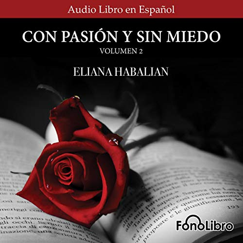 Con Pasion y sin Miedo Volumen 2 [With Passion and Without Fear Volume 2] Audiobook By Eliana Habalian cover art