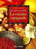 La cuisine espagnole : De mère en fille