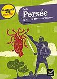 Persée et autres métamorphoses - 14 récits mythologiques