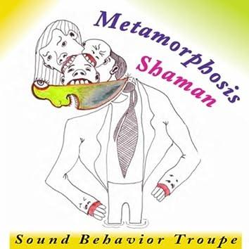 Metamorphosis: Shaman