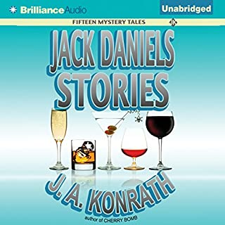 Jack Daniels Stories     Fifteen Mystery Tales              By:                                                                                                                                 J. A. Konrath                               Narrated by:                                                                                                                                 Dick Hill,                                                                                        Angela Dawe                      Length: 6 hrs and 53 mins     159 ratings     Overall 4.2