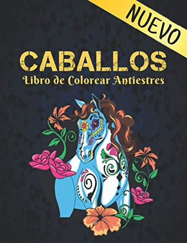 Libro de Colorear Antiestres Caballos: Libro de Colorear Aliviar el Estrés 50 Diseños de Caballos de una cara Libro de colorear para adultos Regalo ... los caballos Libro de colorear para adultos