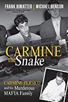 Carmine the Snake: Carmine Persico and His Murderous Mafia Family