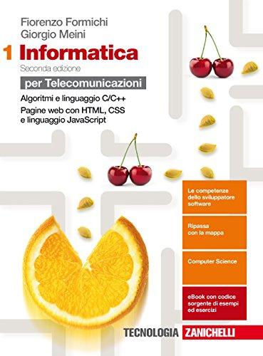 Informatica. Per le Scuole superiori. Con espansione online. Algoritmi e linguaggio c++, pagine web (Vol. 1)