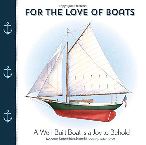 For the Love of Boats: A Well Built Boat Is a Joy to Behold