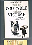 NAÎTRE COUPABLE NAÎTRE VICTIME.PREFACE DE GILLES PERRAULT - MAREN SELL & CIE - 01/01/1987