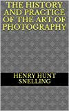 The History and Practice of the Art of Photography (English Edition)