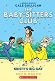 Kristy s Big Day (The Baby-Sitters Club Graphix #6): Full-Color Edition