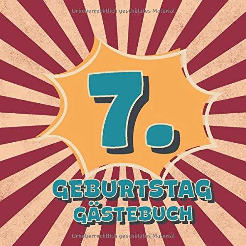7. Geburtstag Gästebuch: Retro Style Geburtstags Party Gäste Buch für Familie und Freunde zum...