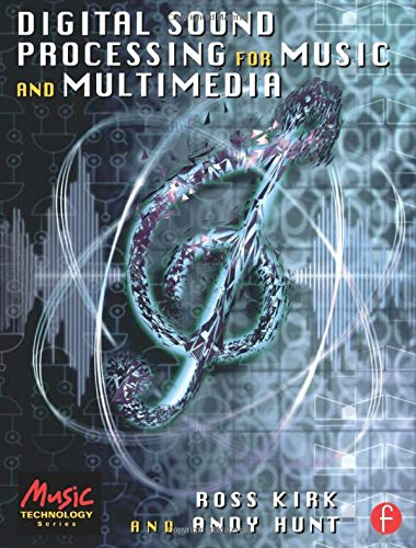 Digital Sound Processing for Music and Multimedia (Music Technology) (Music Technology Series)