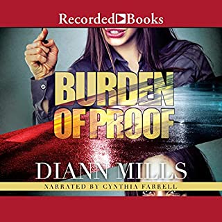 Burden of Proof                   By:                                                                                                                                 DiAnn Mills                               Narrated by:                                                                                                                                 Cynthia Farrell                      Length: 11 hrs and 53 mins     72 ratings     Overall 4.7