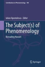 The Subject(s) of Phenomenology: Rereading Husserl (Contributions to Phenomenology Book 108)