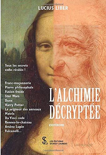 L'ALCHIMIE DÉCRYPTÉE