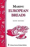 Making European Breads: Storey's Country Wisdom Bulletin A-172 (Storey Country Wisdom Bulletin,...