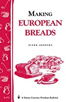 Making European Breads (Storey Country Wisdom Bulletin, A-172)