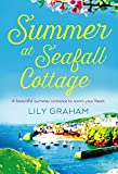 Summer at Seafall Cottage: The perfect summer romance full of sunshine and secrets (English Edition)