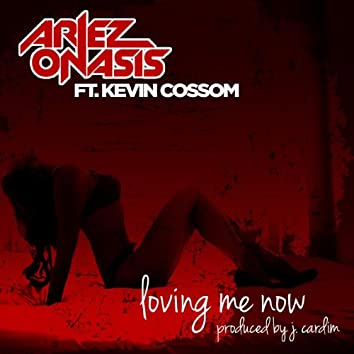 Loving Me Now (feat. Kevin Cossom)