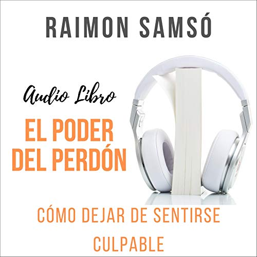 El Poder del Perdón Audiobook By Raimon Samsó cover art