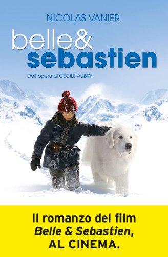 Belle & Sebastien (Italian Edition)