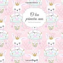seu primeiro ano um livro de memórias: O diário do bebê para o primeiro ano para entrar no álbum I Entry baby para os pais como um presente para o nascimento I (Portuguese Edition)